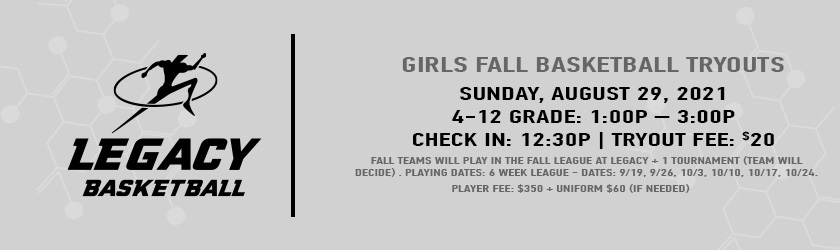 Legacy-Basketball---Girls-Fall-Tryouts-Banner---840x250